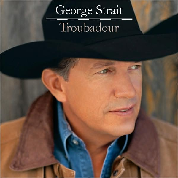 TROUBADOUR BY STRAIT,GEORGE (CD)