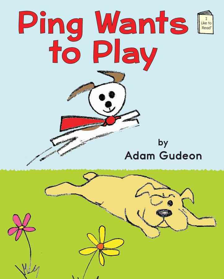 Ping Wants to Play By Gudeon, Adam/ Gudeon, Adam (ILT)