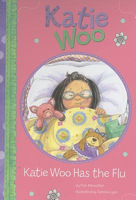Katie Woo Has the Flu By Manushkin, Fran/ Lyon, Tammie (ILT)